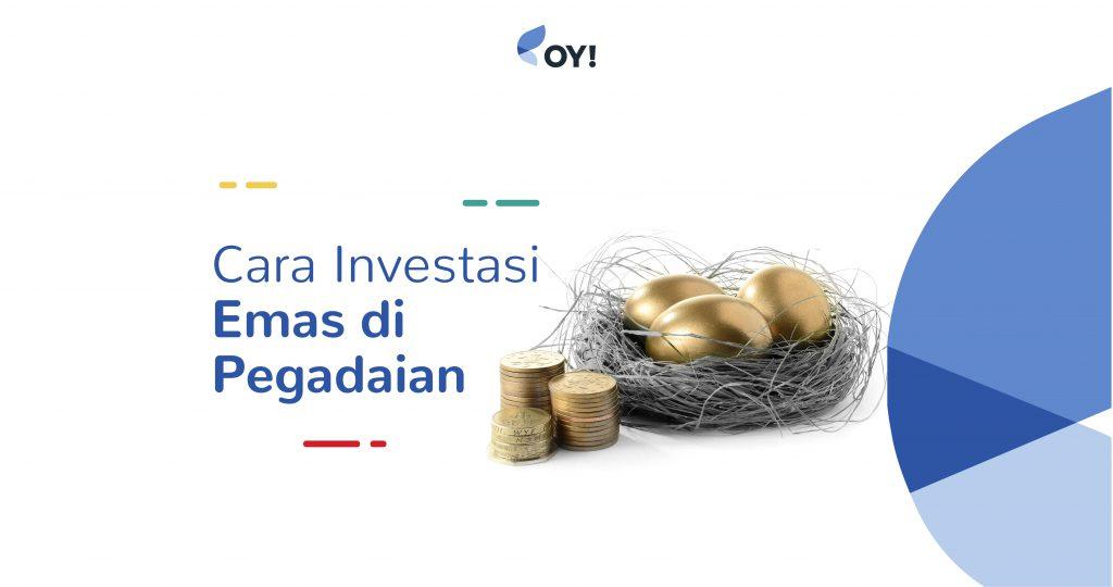 Cara Investasi Emas di Pegadaian   Blog OY! Indonesia